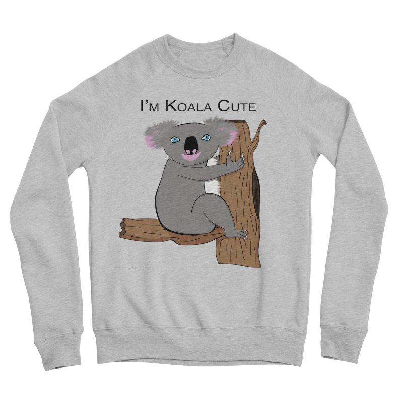 I'm Koala Cute Women's Sponge Fleece Sweatshirt by Every Drop's An Idea's Artist Shop