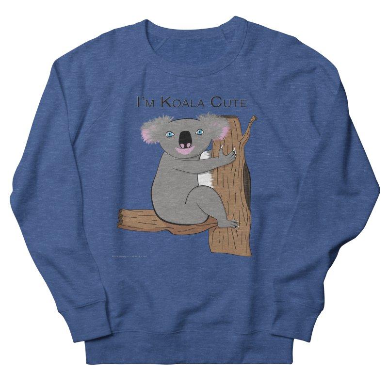 I'm Koala Cute Women's French Terry Sweatshirt by Every Drop's An Idea's Artist Shop