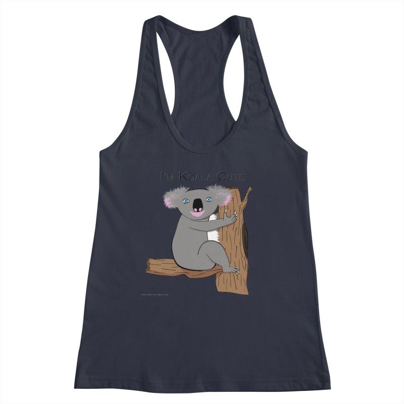 I'm Koala Cute Women's Racerback Tank by Every Drop's An Idea's Artist Shop