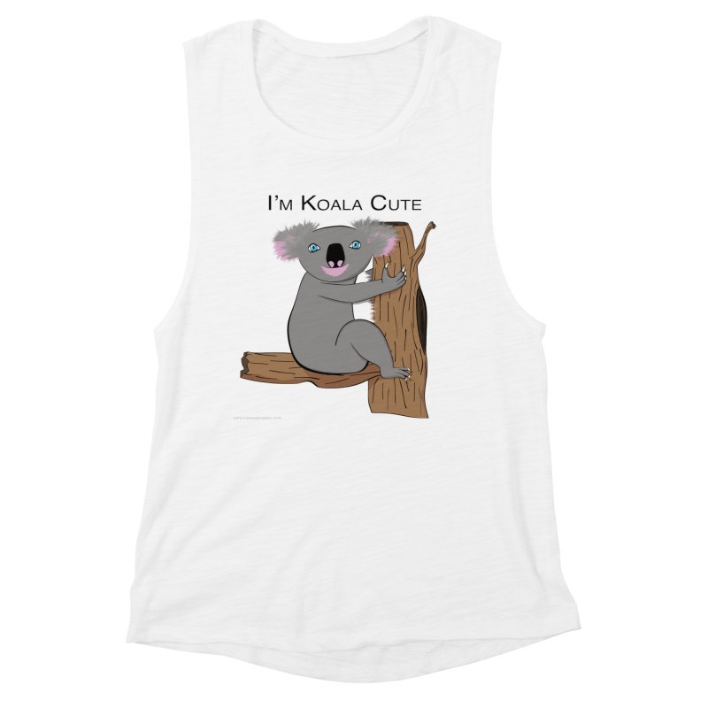 I'm Koala Cute Women's Muscle Tank by Every Drop's An Idea's Artist Shop