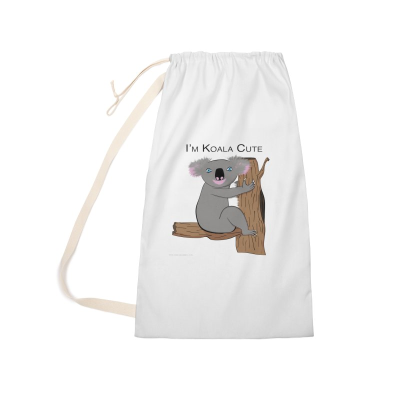I'm Koala Cute Accessories Laundry Bag Bag by Every Drop's An Idea's Artist Shop