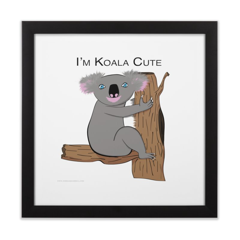 I'm Koala Cute Home Framed Fine Art Print by Every Drop's An Idea's Artist Shop