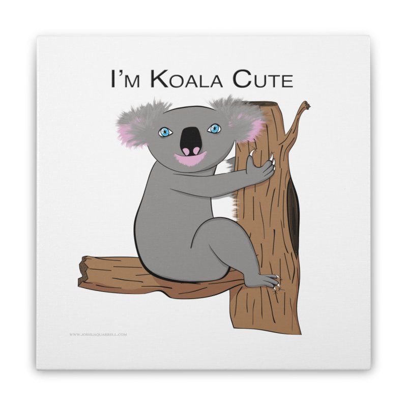 I'm Koala Cute Home Stretched Canvas by Every Drop's An Idea's Artist Shop