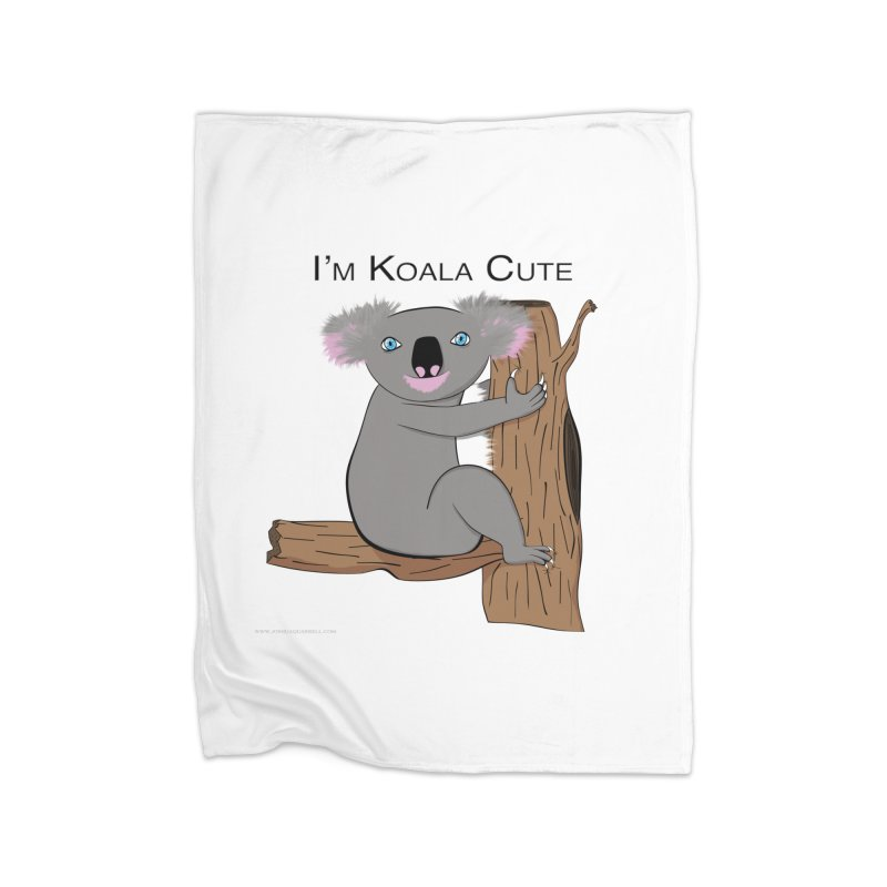 I'm Koala Cute Home Blanket by Every Drop's An Idea's Artist Shop