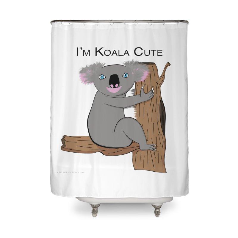 I'm Koala Cute Home Shower Curtain by Every Drop's An Idea's Artist Shop