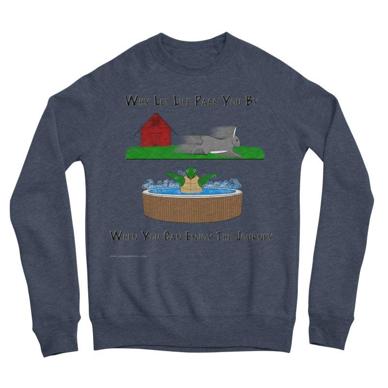 It's About The Journey Men's Sponge Fleece Sweatshirt by Every Drop's An Idea's Artist Shop