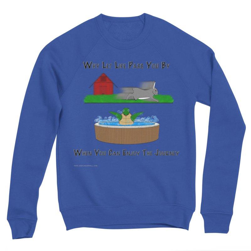It's About The Journey Men's Sweatshirt by Every Drop's An Idea's Artist Shop