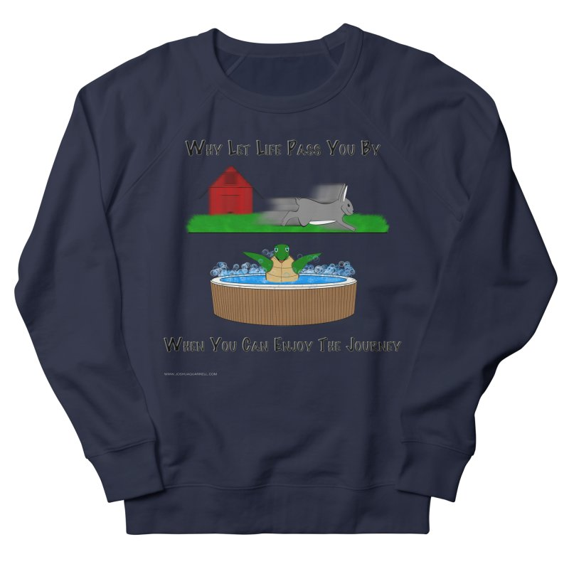 It's About The Journey Women's French Terry Sweatshirt by Every Drop's An Idea's Artist Shop