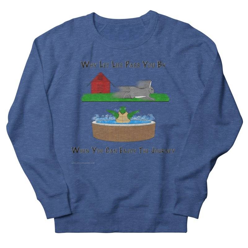 It's About The Journey Men's French Terry Sweatshirt by Every Drop's An Idea's Artist Shop