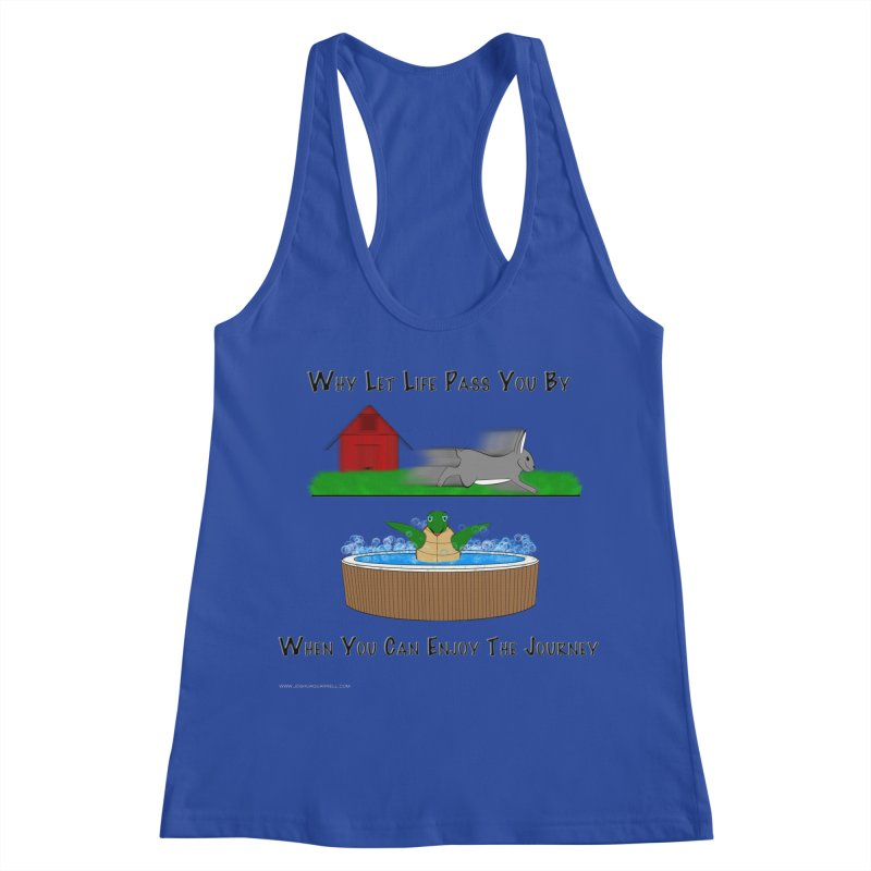 It's About The Journey Women's Racerback Tank by Every Drop's An Idea's Artist Shop