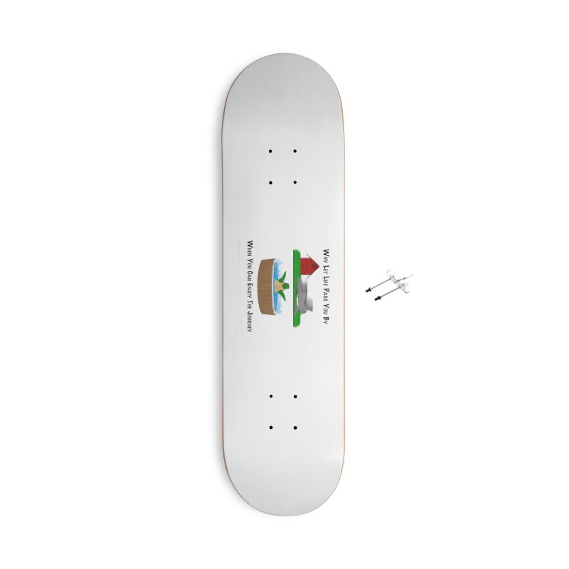 It's About The Journey Accessories With Hanging Hardware Skateboard by Every Drop's An Idea's Artist Shop