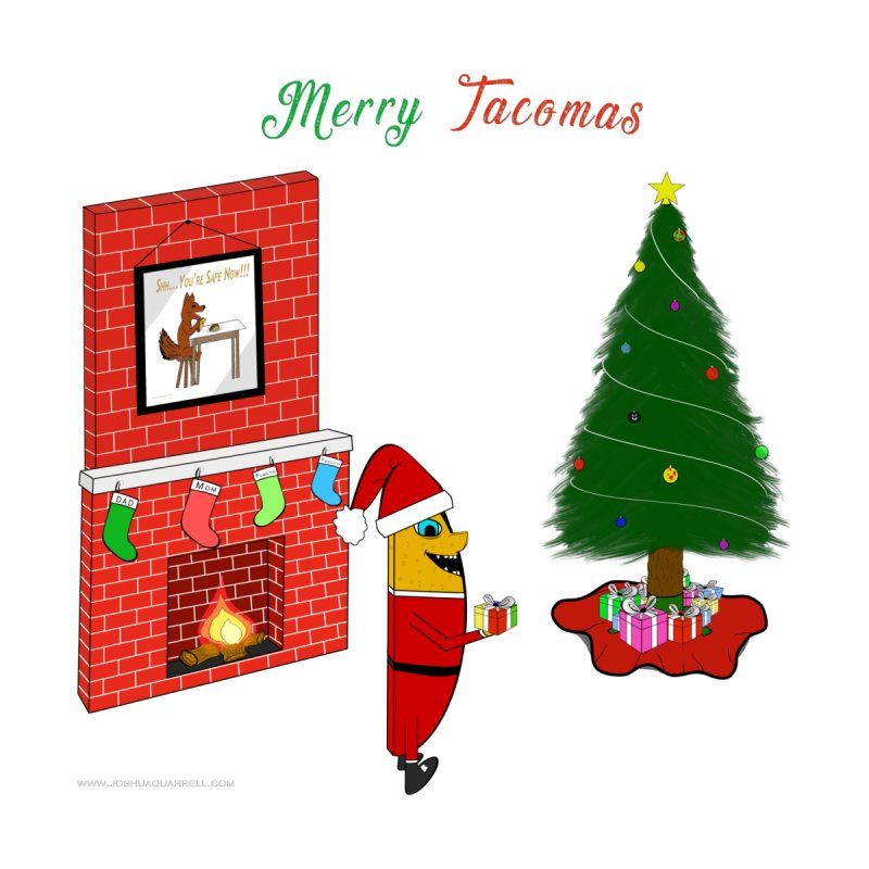 Merry Tacomas Home Fine Art Print by Every Drop's An Idea's Artist Shop