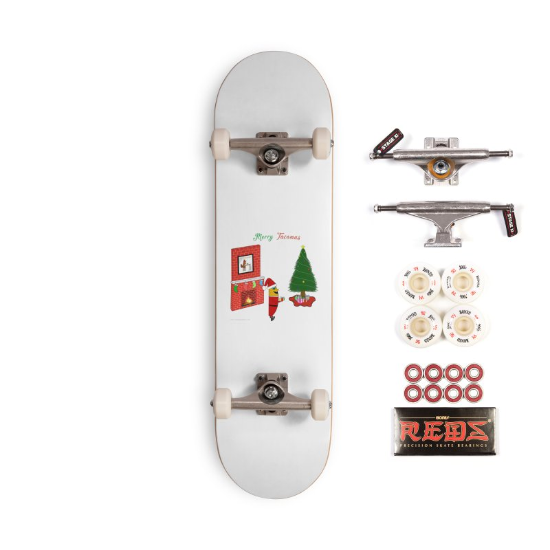 Merry Tacomas Accessories Complete - Pro Skateboard by Every Drop's An Idea's Artist Shop