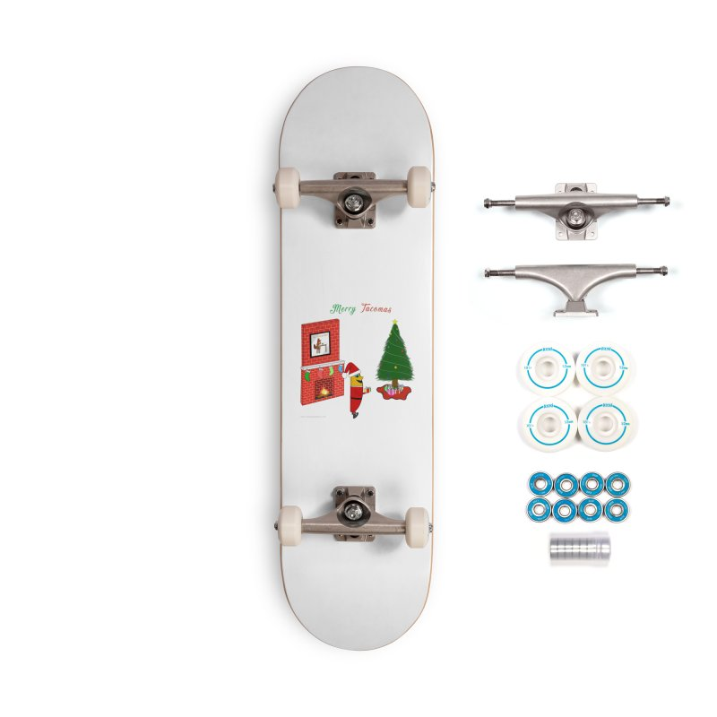 Merry Tacomas Accessories Complete - Basic Skateboard by Every Drop's An Idea's Artist Shop