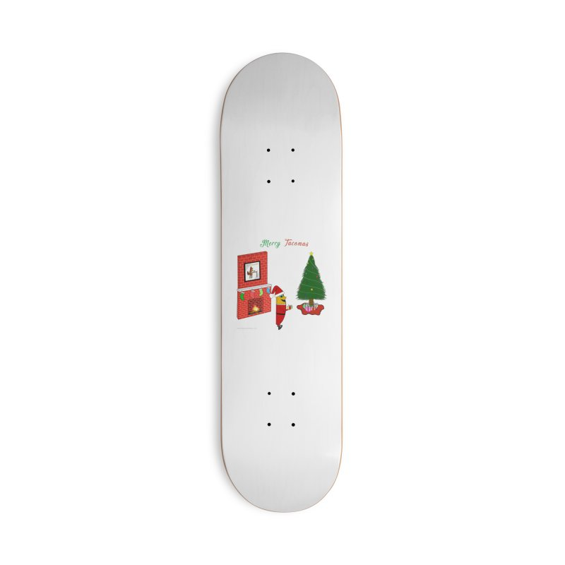Merry Tacomas Accessories Deck Only Skateboard by Every Drop's An Idea's Artist Shop