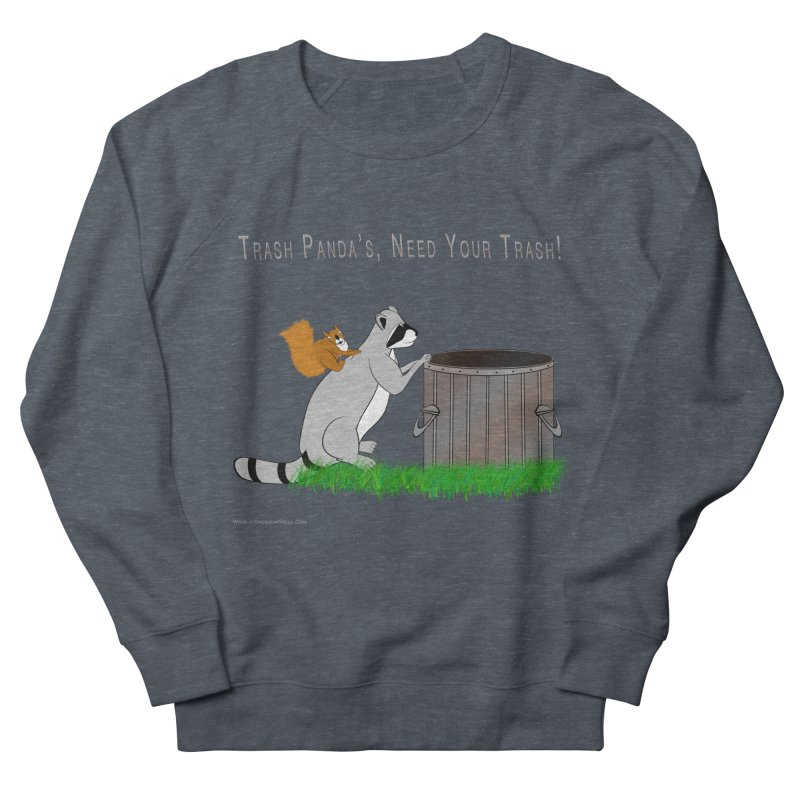 Ride Into The Trash Women's French Terry Sweatshirt by Every Drop's An Idea's Artist Shop