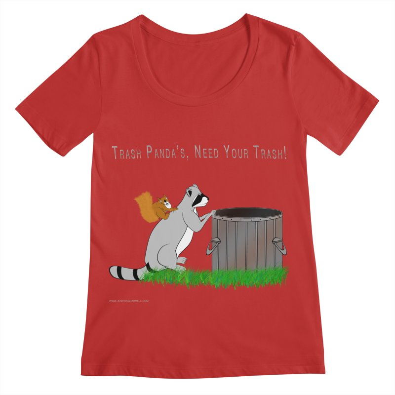 Ride Into The Trash Women's Regular Scoop Neck by Every Drop's An Idea's Artist Shop