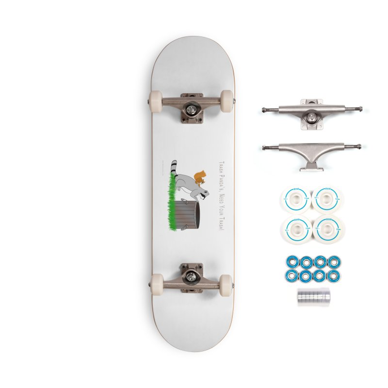 Ride Into The Trash Accessories Complete - Basic Skateboard by Every Drop's An Idea's Artist Shop