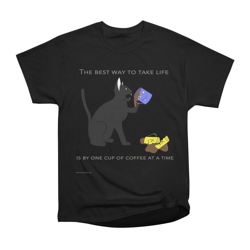 One Cup At A Time Women's Heavyweight Unisex T-Shirt by Every Drop's An Idea's Artist Shop