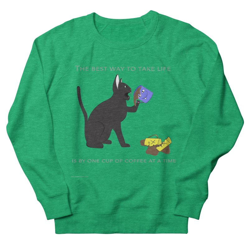 One Cup At A Time Women's Sweatshirt by Every Drop's An Idea's Artist Shop