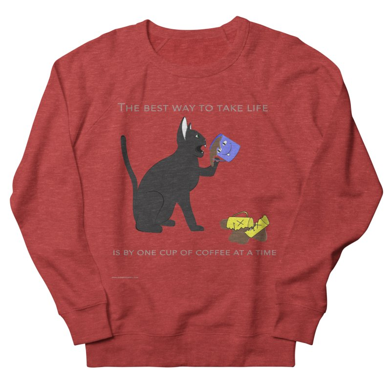 One Cup At A Time Women's French Terry Sweatshirt by Every Drop's An Idea's Artist Shop