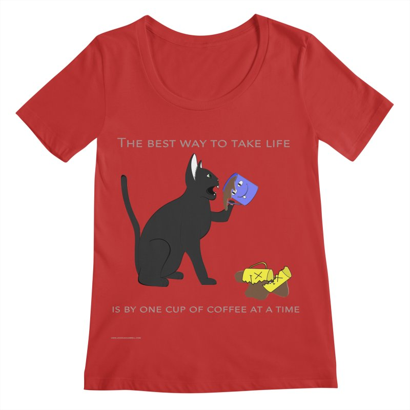 One Cup At A Time Women's Regular Scoop Neck by Every Drop's An Idea's Artist Shop