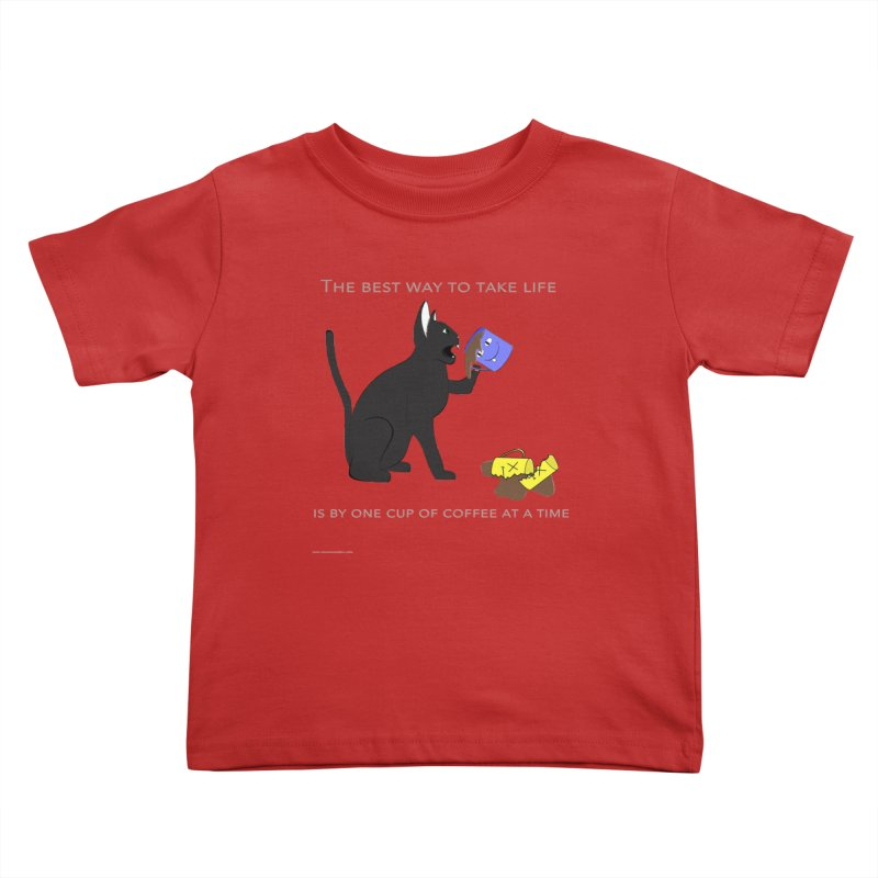 One Cup At A Time Kids Toddler T-Shirt by Every Drop's An Idea's Artist Shop