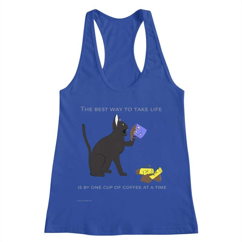 One Cup At A Time Women's Racerback Tank by Every Drop's An Idea's Artist Shop