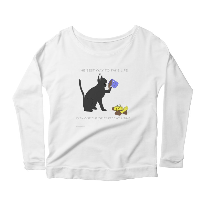 One Cup At A Time Women's Scoop Neck Longsleeve T-Shirt by Every Drop's An Idea's Artist Shop