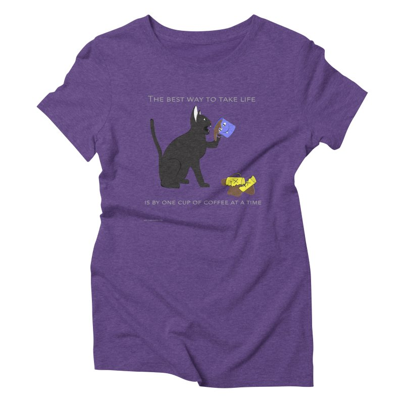 One Cup At A Time Women's Triblend T-Shirt by Every Drop's An Idea's Artist Shop