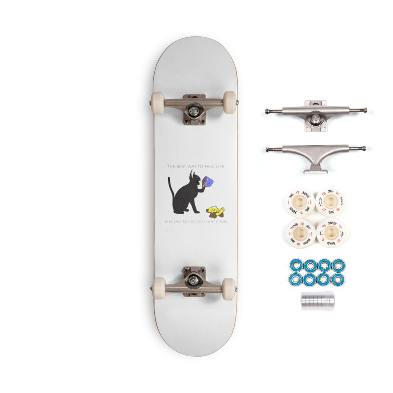 One Cup At A Time Accessories Complete - Premium Skateboard by Every Drop's An Idea's Artist Shop