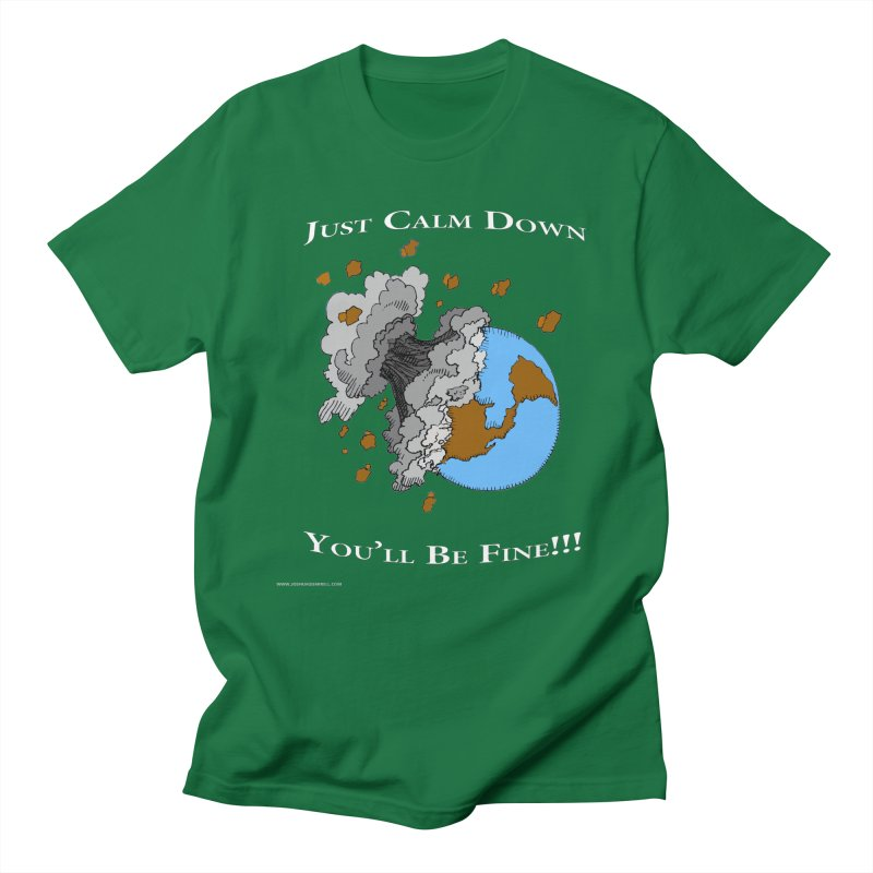 Just Calm Down in Men's T-Shirt Kelly Green by Every Drop's An Idea's Artist Shop