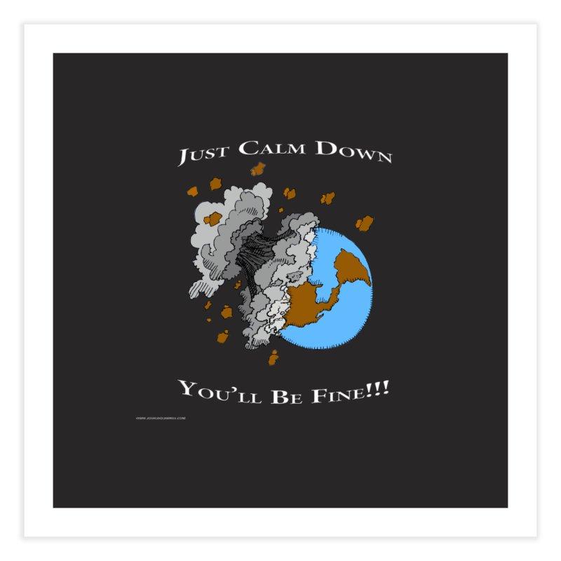 Just Calm Down   by Every Drop's An Idea's Artist Shop