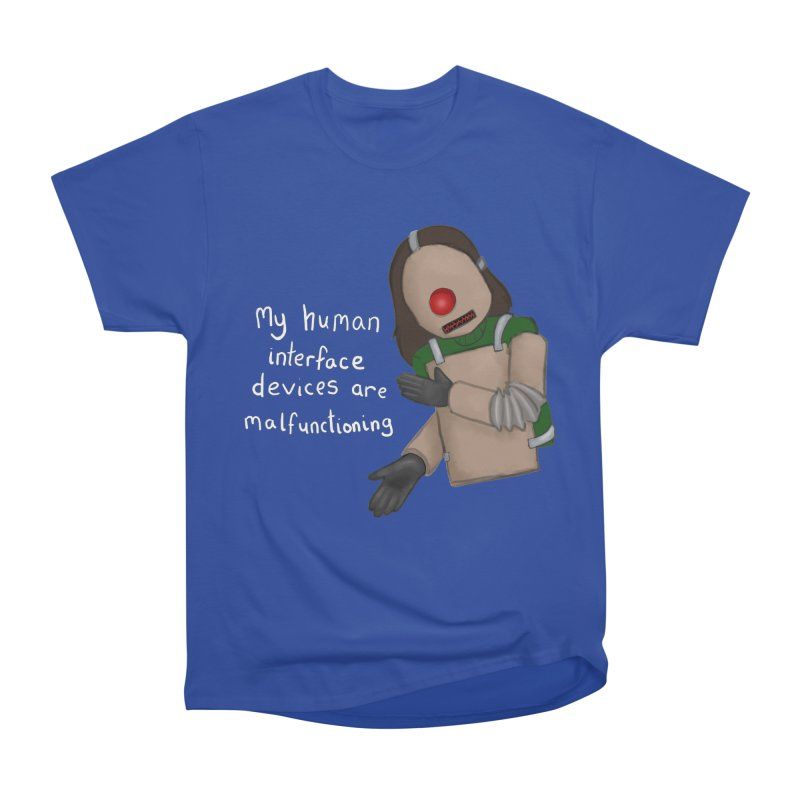 My Human Interface Devices Are Malfunctioning Men's Heavyweight T-Shirt by Every Drop's An Idea's Artist Shop