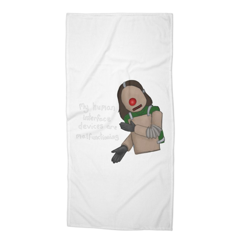 My Human Interface Devices Are Malfunctioning Accessories Beach Towel by Every Drop's An Idea's Artist Shop