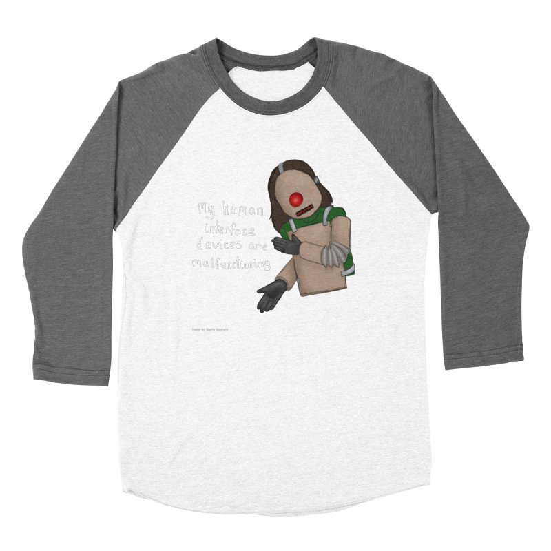 My Human Interface Devices Are Malfunctioning Women's Baseball Triblend Longsleeve T-Shirt by Every Drop's An Idea's Artist Shop
