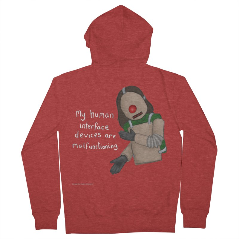 My Human Interface Devices Are Malfunctioning Men's French Terry Zip-Up Hoody by Every Drop's An Idea's Artist Shop