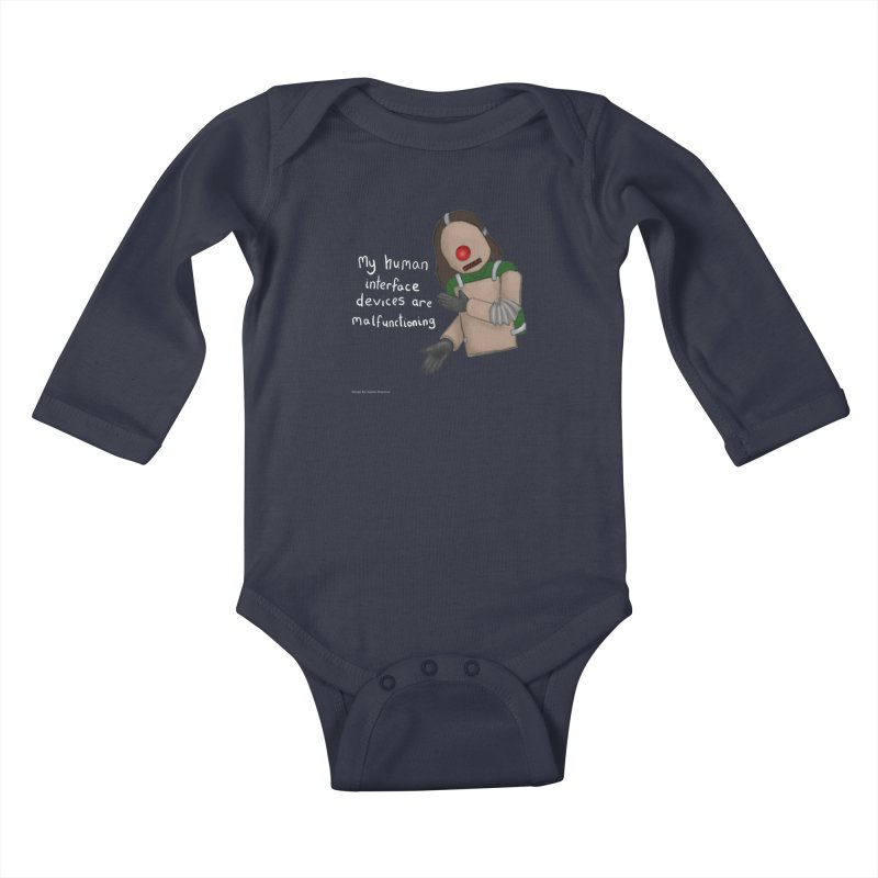 My Human Interface Devices Are Malfunctioning Kids Baby Longsleeve Bodysuit by Every Drop's An Idea's Artist Shop