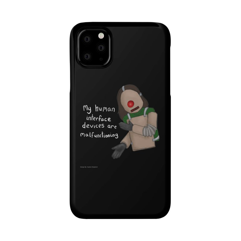 My Human Interface Devices Are Malfunctioning Accessories Phone Case by Every Drop's An Idea's Artist Shop