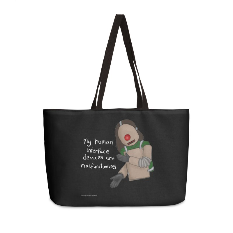 My Human Interface Devices Are Malfunctioning Accessories Weekender Bag Bag by Every Drop's An Idea's Artist Shop