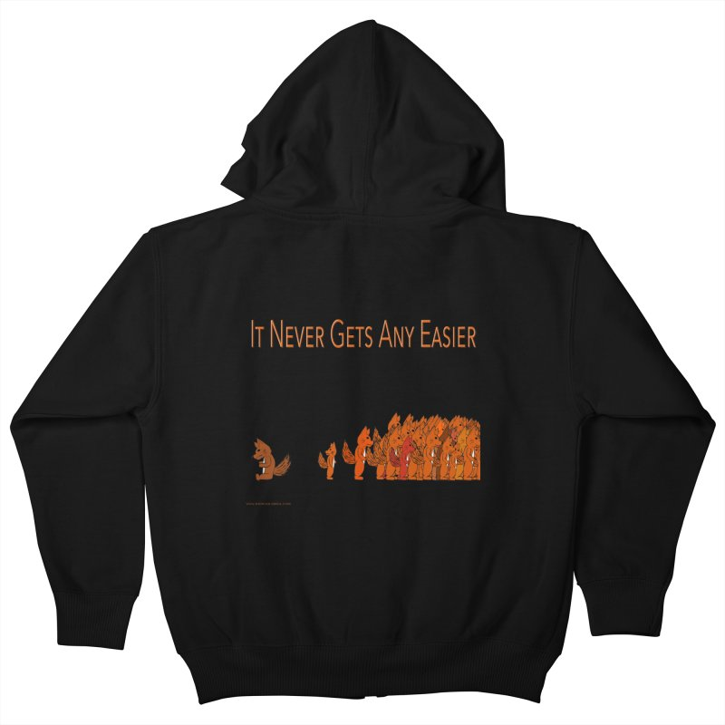 It Never Gets Any Easier Kids Zip-Up Hoody by Every Drop's An Idea's Artist Shop