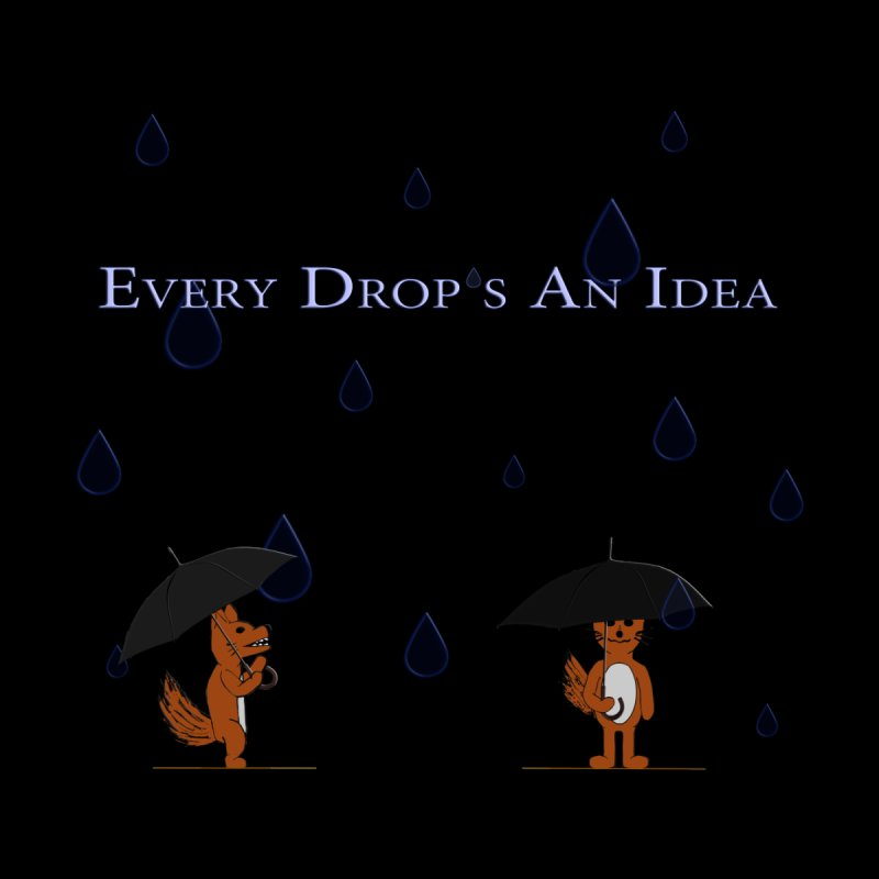 Every Drop's An Idea (Fox Edition)  None  by Every Drop's An Idea's Artist Shop