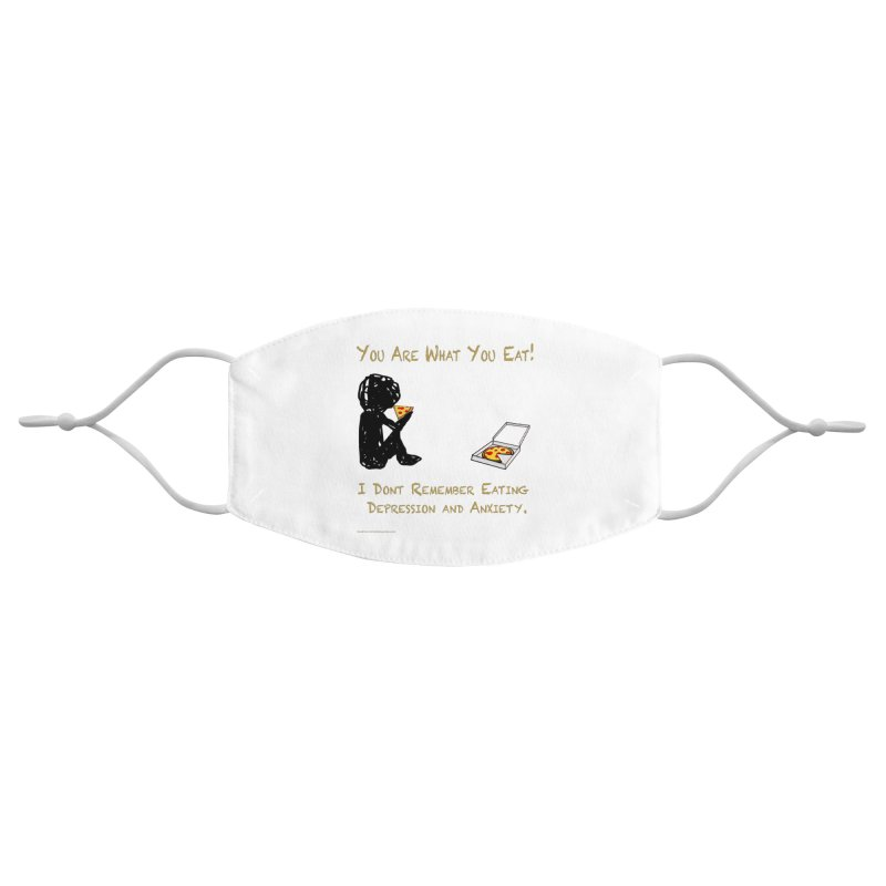 You Are What You Eat! Accessories Face Mask by Every Drop's An Idea's Artist Shop