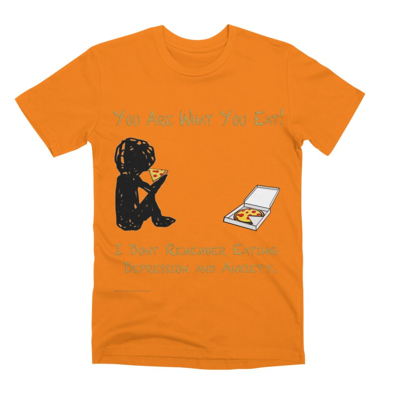 You Are What You Eat! Men's T-Shirt by Every Drop's An Idea's Artist Shop