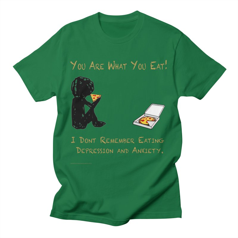 You Are What You Eat! All Genders T-Shirt by Every Drop's An Idea's Artist Shop