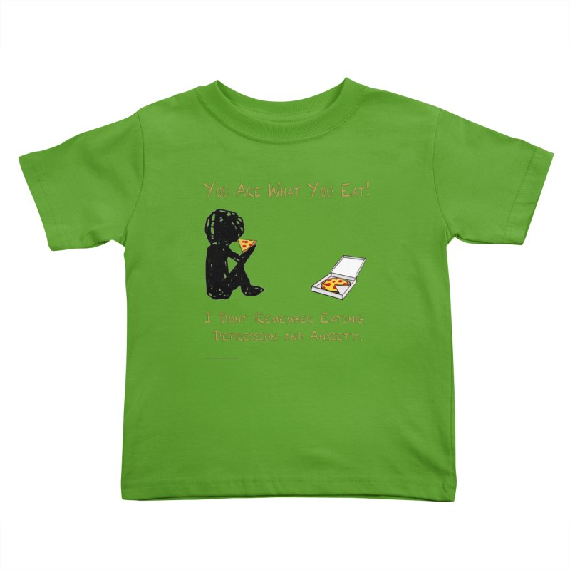 You Are What You Eat! Youth Toddler T-Shirt by Every Drop's An Idea's Artist Shop