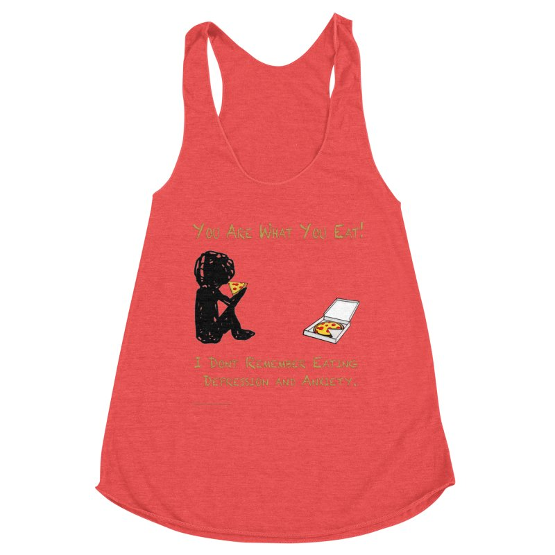 You Are What You Eat! Women's Tank by Every Drop's An Idea's Artist Shop