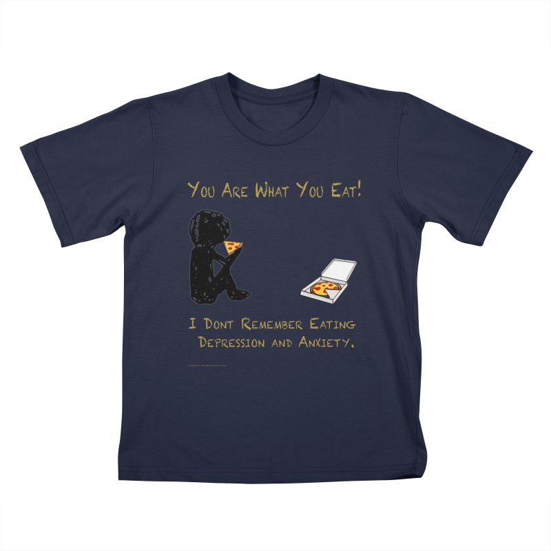 You Are What You Eat! Kids T-Shirt by Every Drop's An Idea's Artist Shop