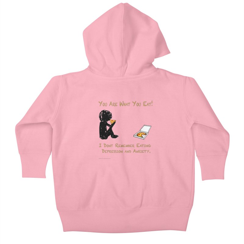 You Are What You Eat! Kids Baby Zip-Up Hoody by Every Drop's An Idea's Artist Shop
