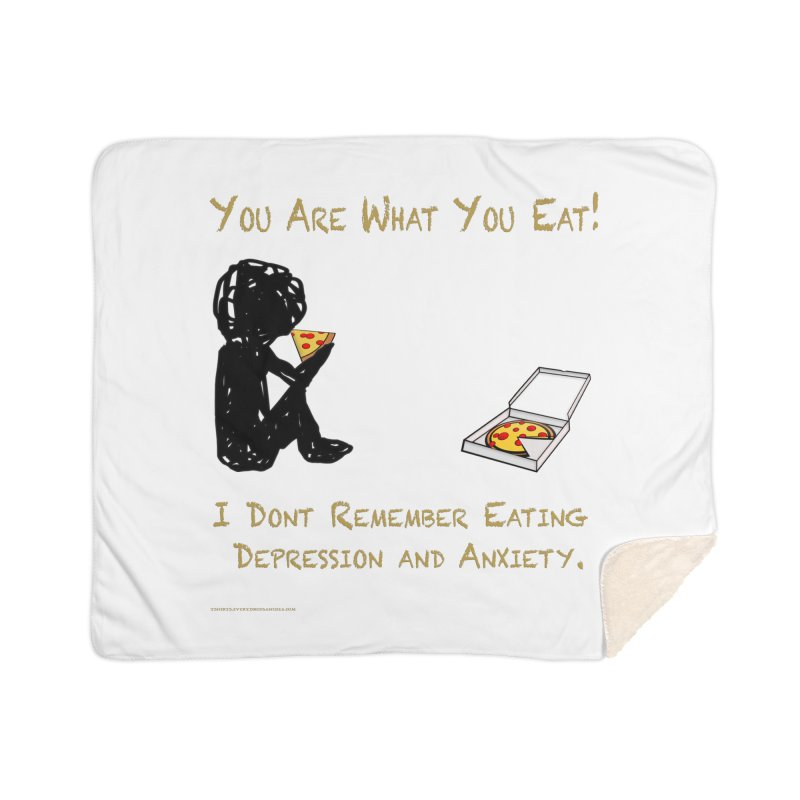 You Are What You Eat! Home Blanket by Every Drop's An Idea's Artist Shop